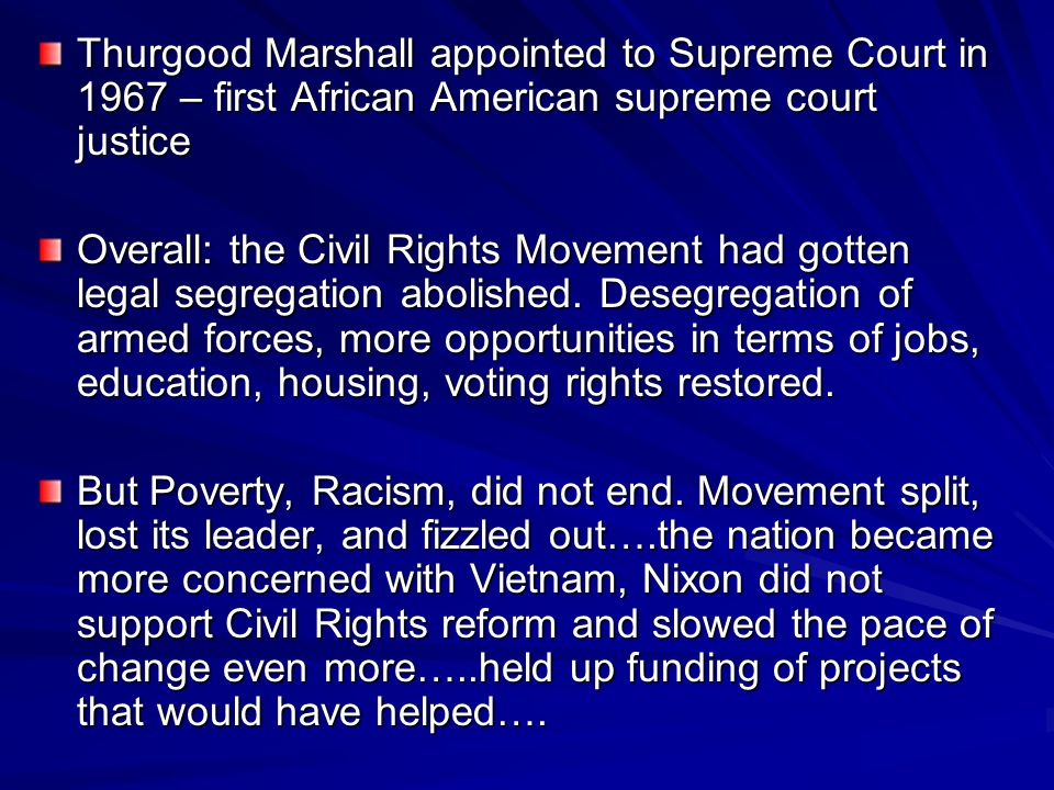 Thurgood Marshall appointed to Supreme Court in 1967 – first African American supreme court justice