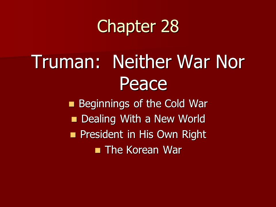 Truman: Neither War Nor Peace