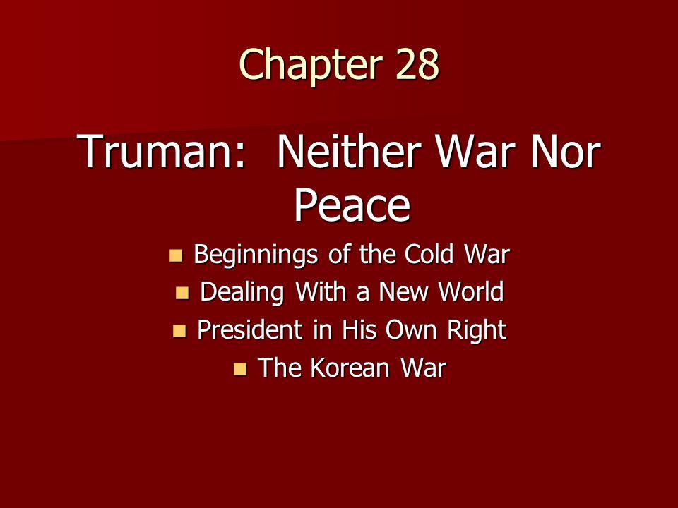 Truman: Neither War Nor Peace