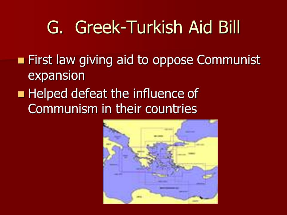 G. Greek-Turkish Aid Bill