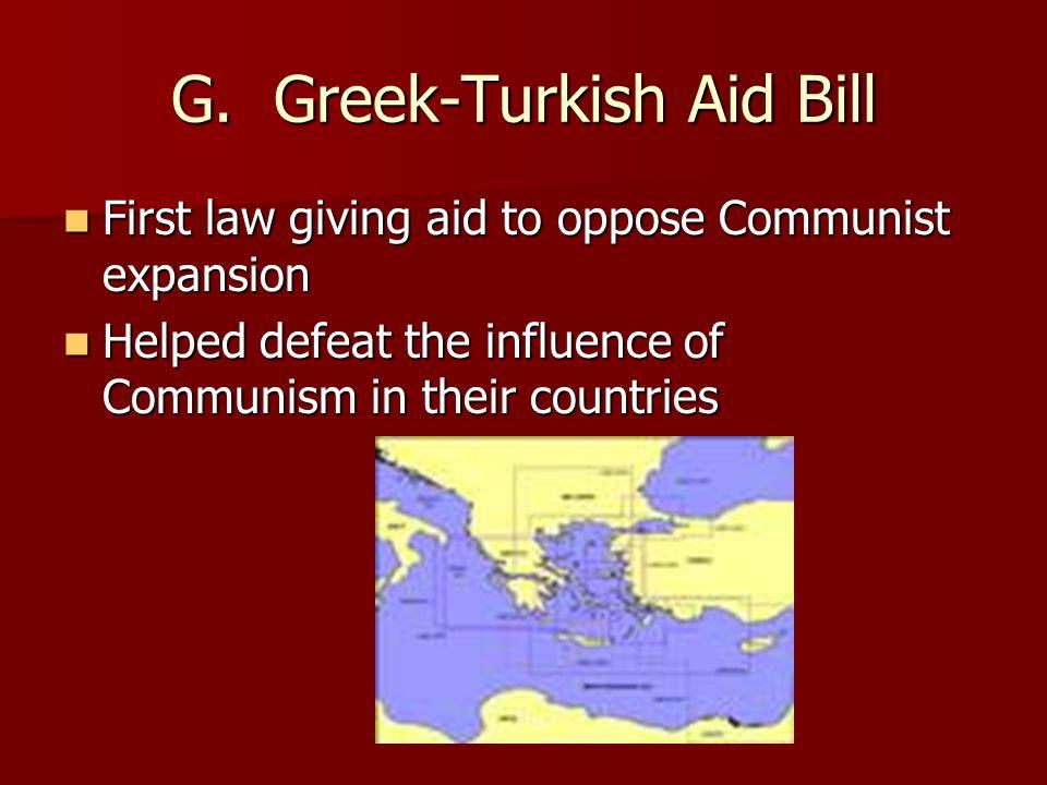 G. Greek-Turkish Aid Bill