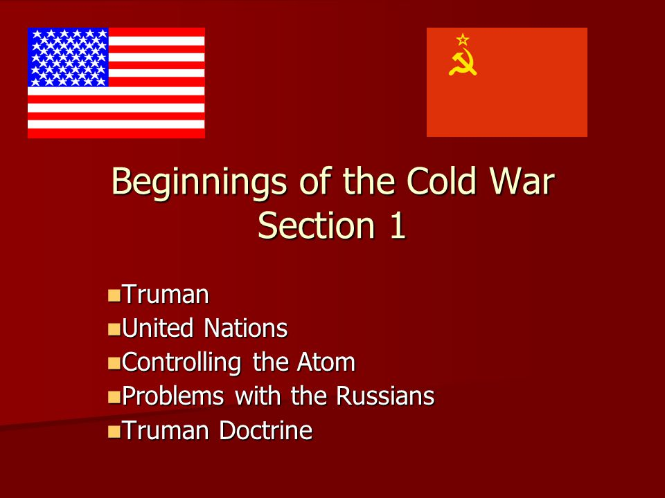 Beginnings of the Cold War Section 1