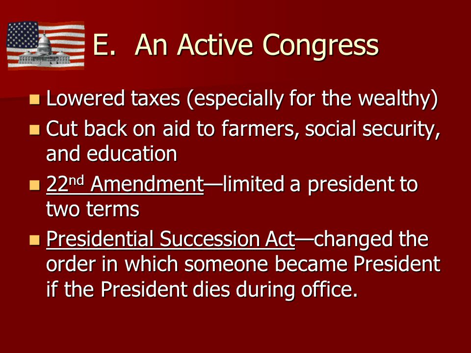E. An Active Congress Lowered taxes (especially for the wealthy)