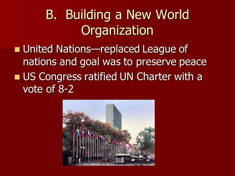 B. Building a New World Organization