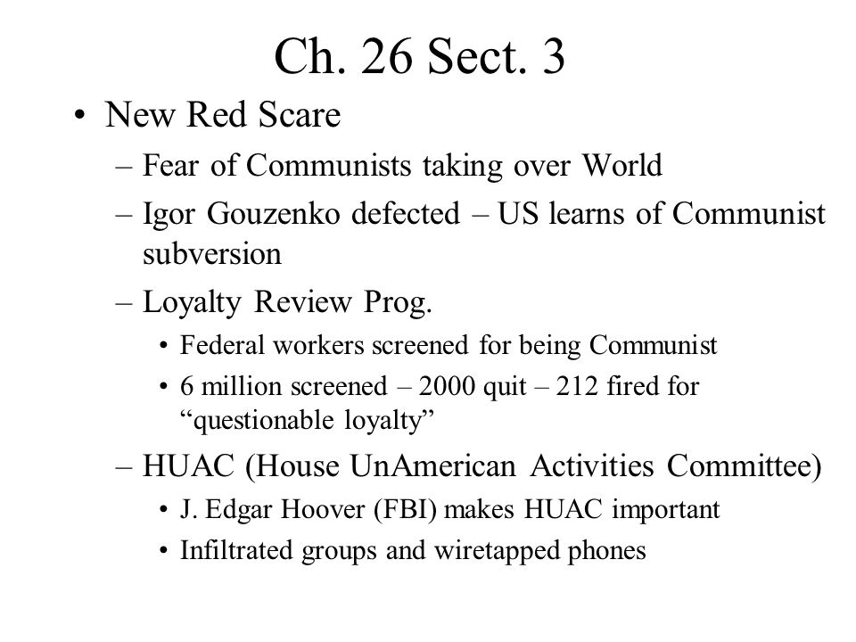 Ch. 26 Sect. 3 New Red Scare Fear of Communists taking over World