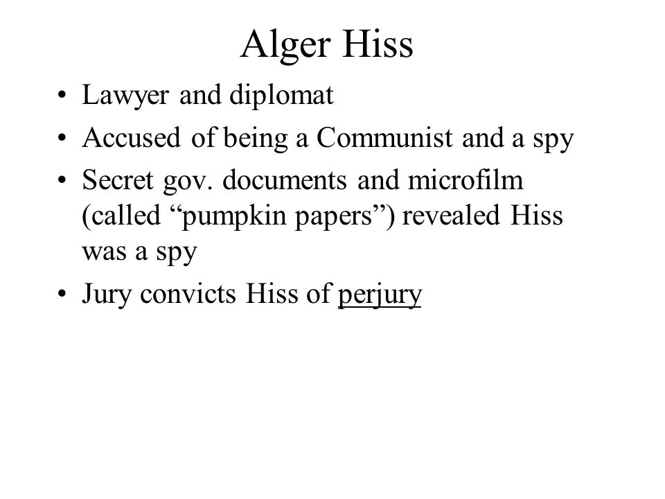 Alger Hiss Lawyer and diplomat Accused of being a Communist and a spy
