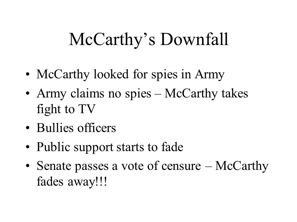 McCarthy's Downfall McCarthy looked for spies in Army