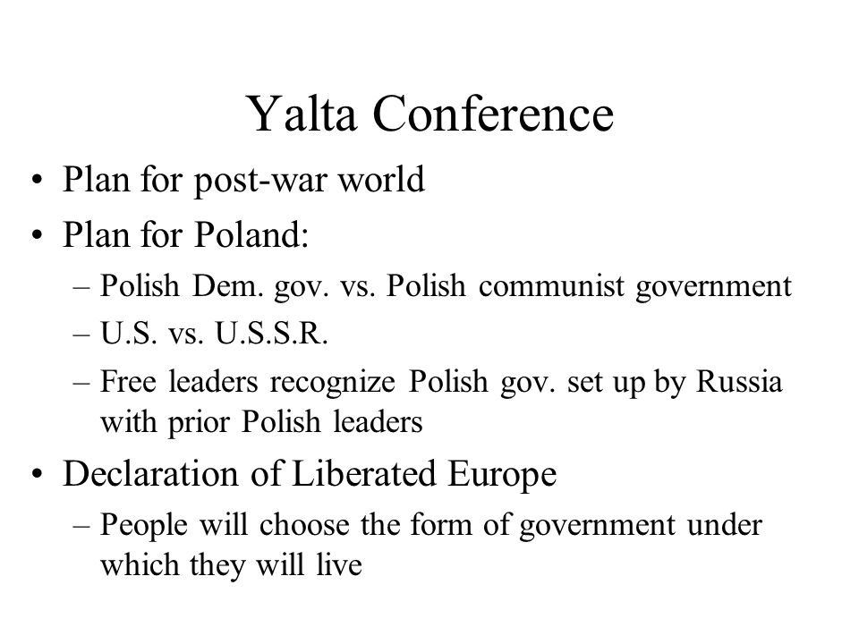 Yalta Conference Plan for post-war world Plan for Poland: