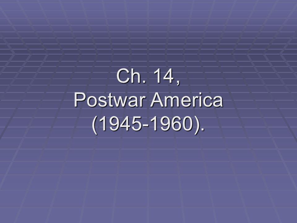 Ch. 14 , Postwar America (1945-1960).