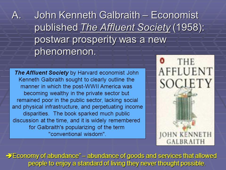 A. John Kenneth Galbraith – Economist