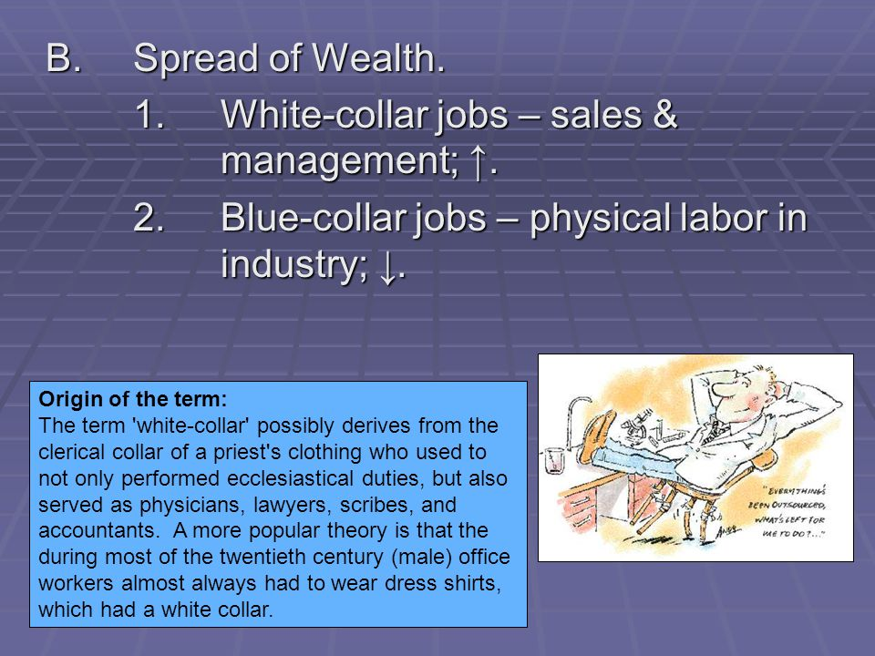 1. White-collar jobs – sales & management; ↑.