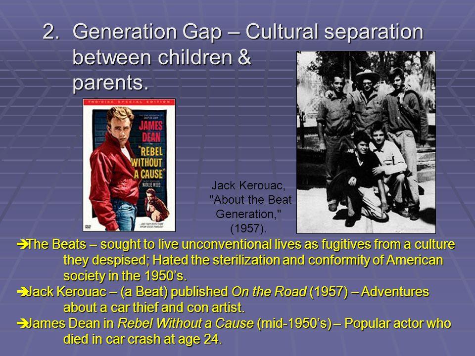 2. Generation Gap – Cultural separation between children & parents.