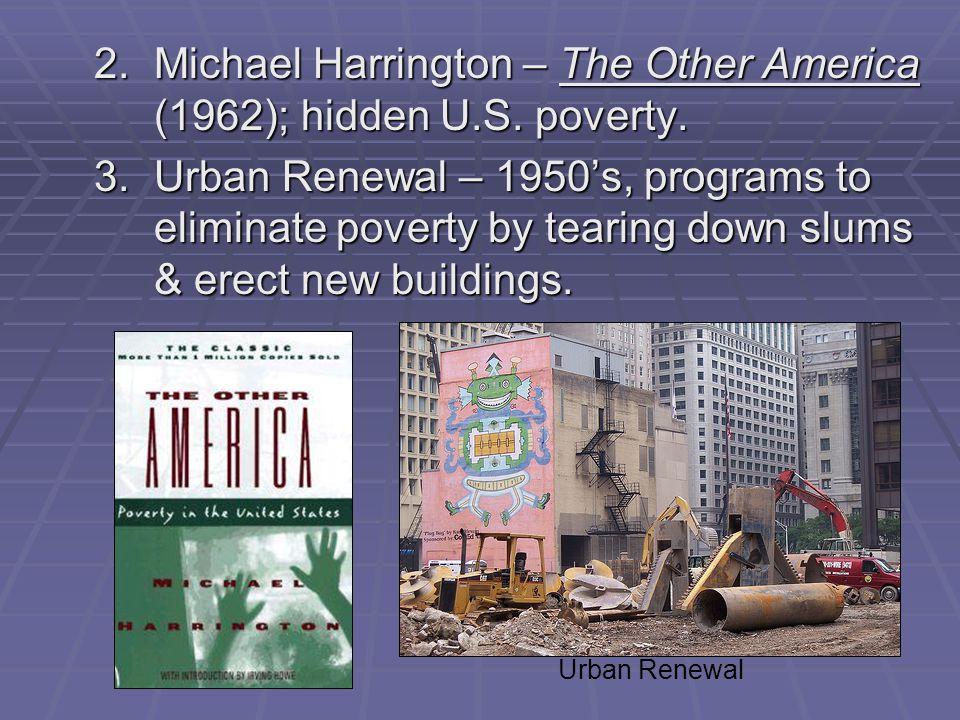 2. Michael Harrington – The Other America (1962); hidden U.S. poverty.