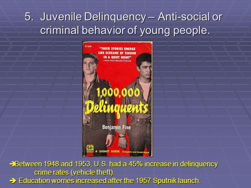 5. Juvenile Delinquency – Anti-social or
