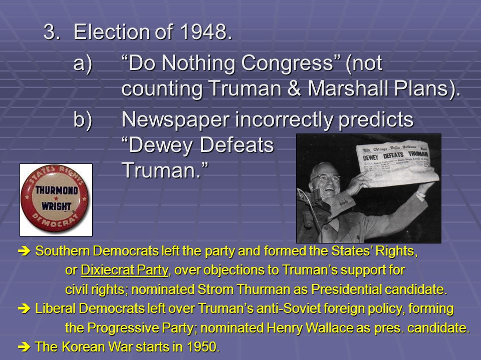 a) Do Nothing Congress (not counting Truman & Marshall Plans).