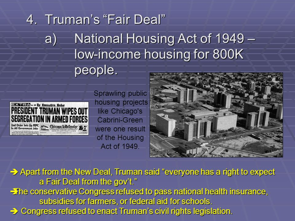 a) National Housing Act of 1949 – low-income housing for 800K people.