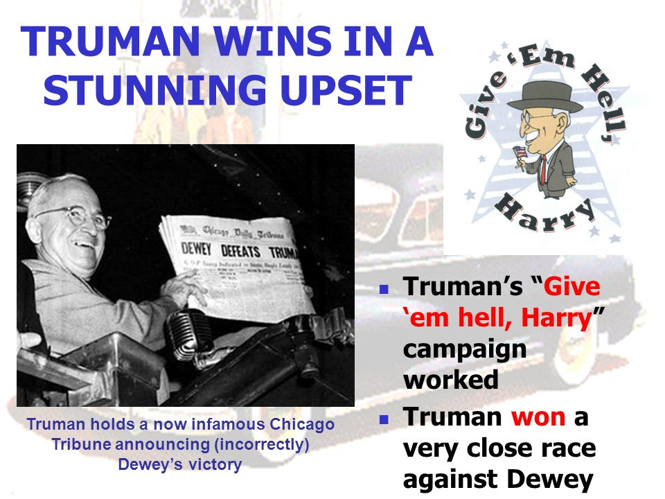 TRUMAN WINS IN A STUNNING UPSET