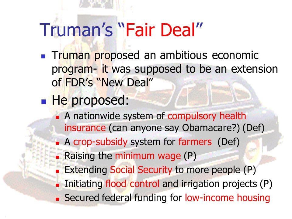 Truman's Fair Deal He proposed:
