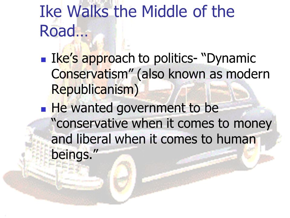 Ike Walks the Middle of the Road…