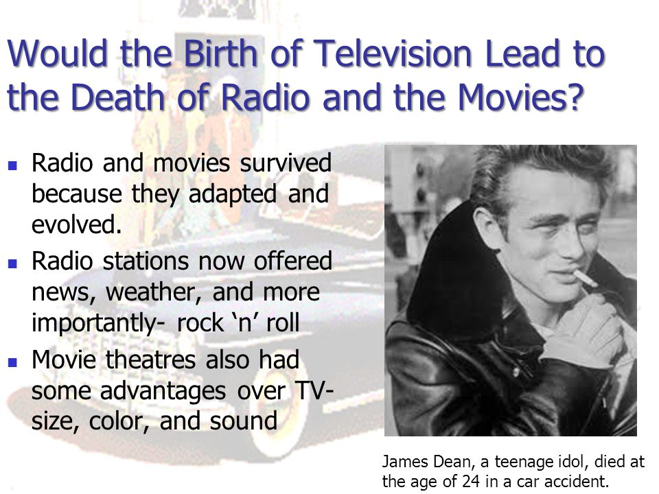 Would the Birth of Television Lead to the Death of Radio and the Movies