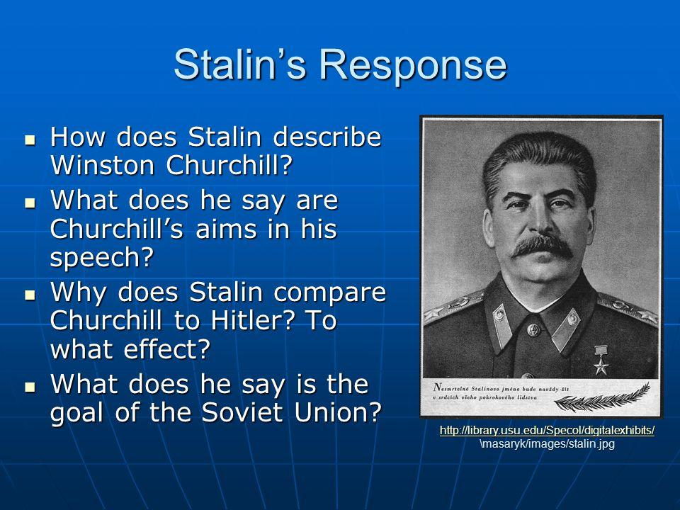 Stalin's Response How does Stalin describe Winston Churchill