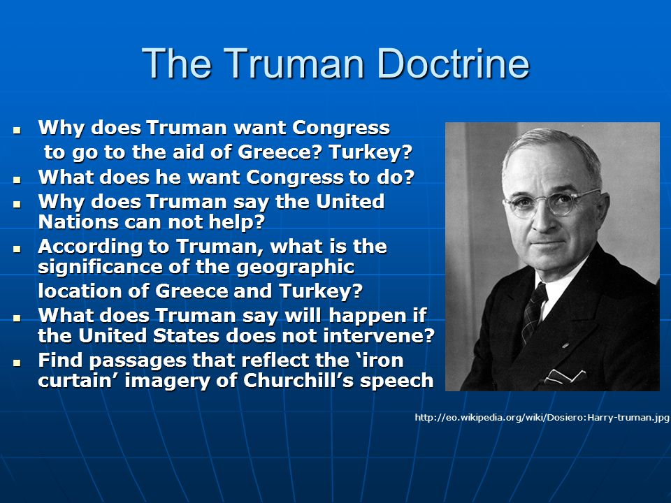 The Truman Doctrine Why does Truman want Congress