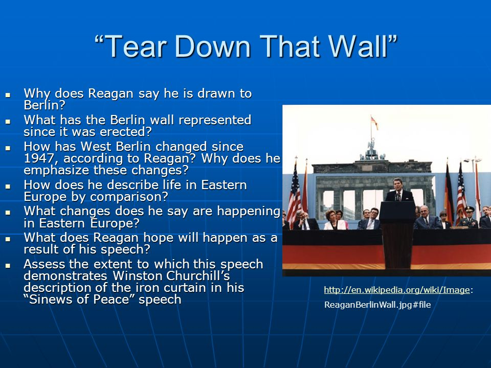 Tear Down That Wall Why does Reagan say he is drawn to Berlin