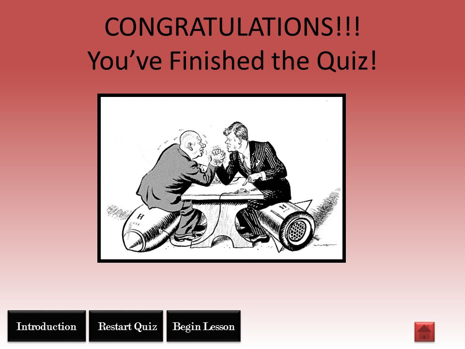 CONGRATULATIONS!!! You've Finished the Quiz!