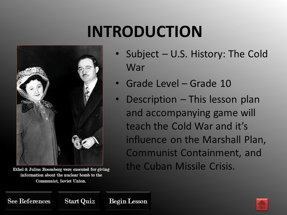 INTRODUCTION Subject – U.S. History: The Cold War