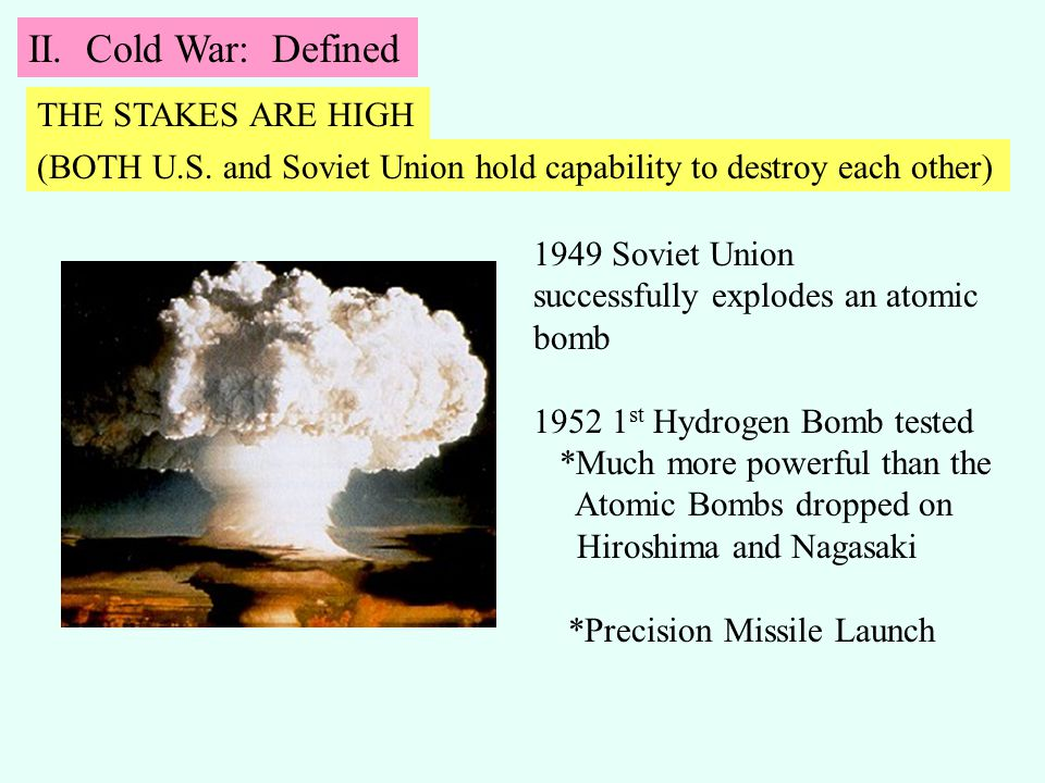 II. Cold War: Defined THE STAKES ARE HIGH