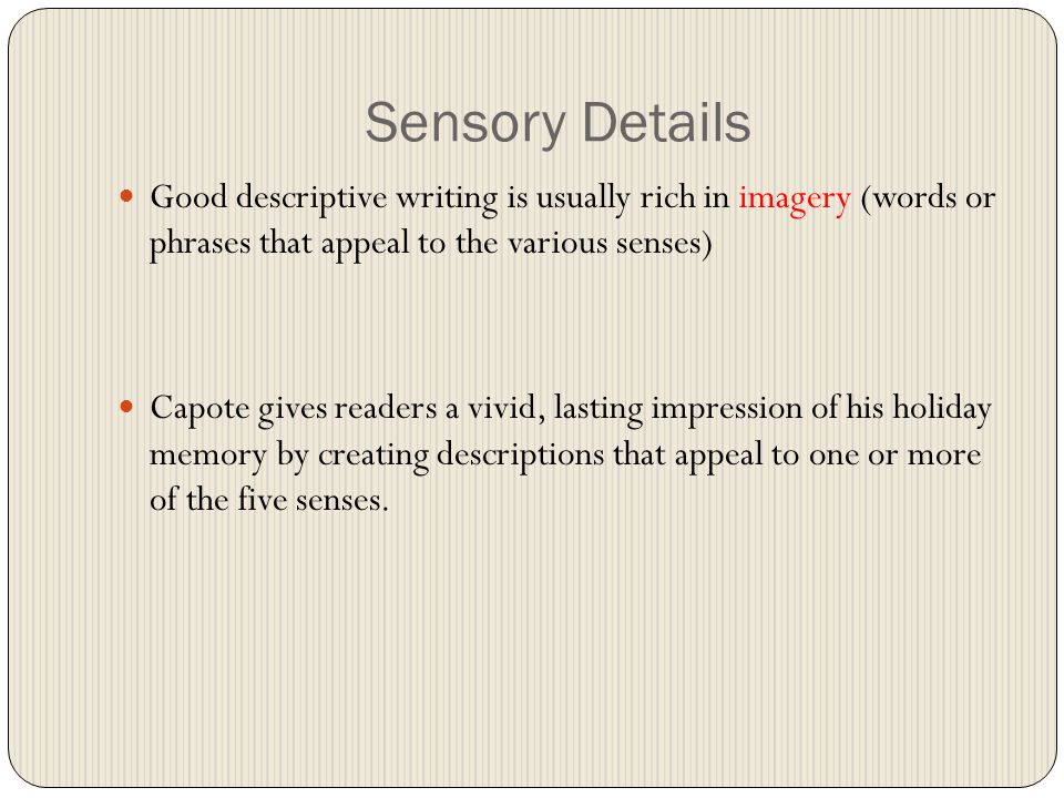 a christmas memory by truman capote ppt video online  sensory details good descriptive writing is usually rich in imagery words or phrases that appeal