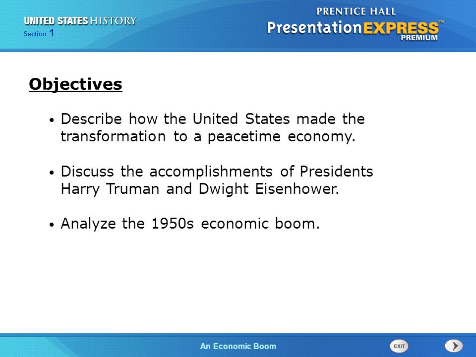 Objectives Describe how the United States made the transformation to a peacetime economy.