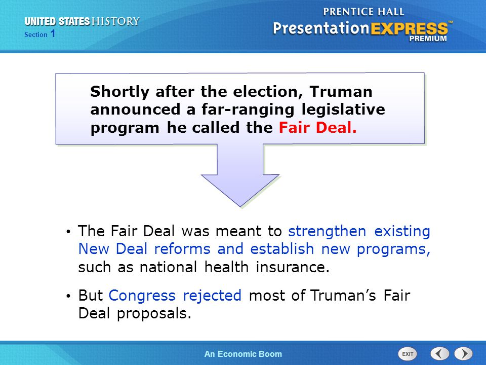 But Congress rejected most of Truman's Fair Deal proposals.