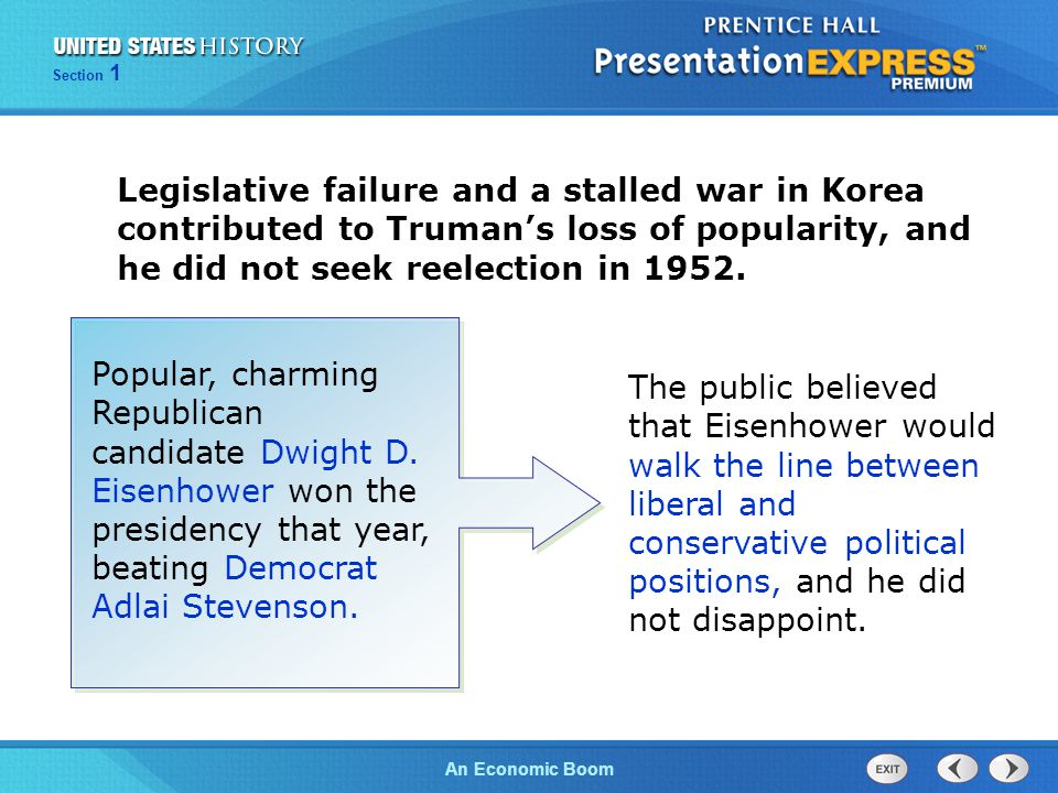 Legislative failure and a stalled war in Korea contributed to Truman's loss of popularity, and he did not seek reelection in 1952.