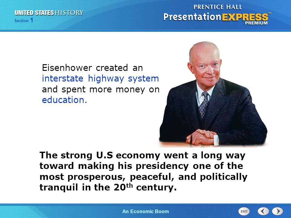 Eisenhower created an interstate highway system and spent more money on education.
