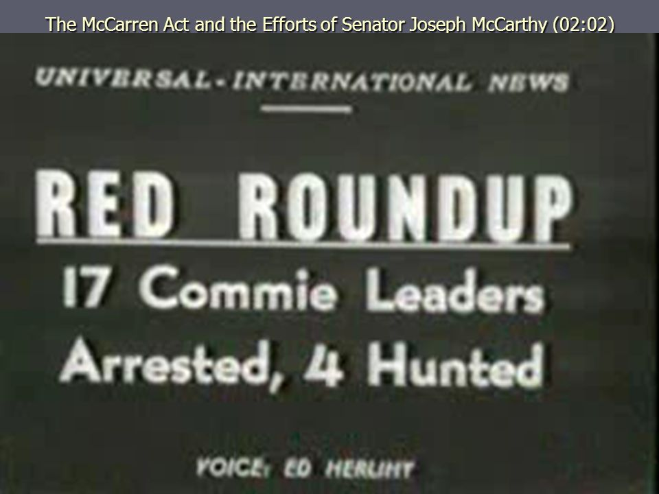 The McCarren Act and the Efforts of Senator Joseph McCarthy (02:02)