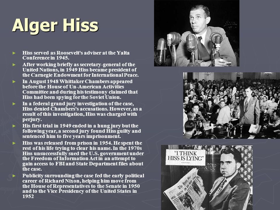 Alger Hiss Hiss served as Roosevelt s adviser at the Yalta Conference in 1945.