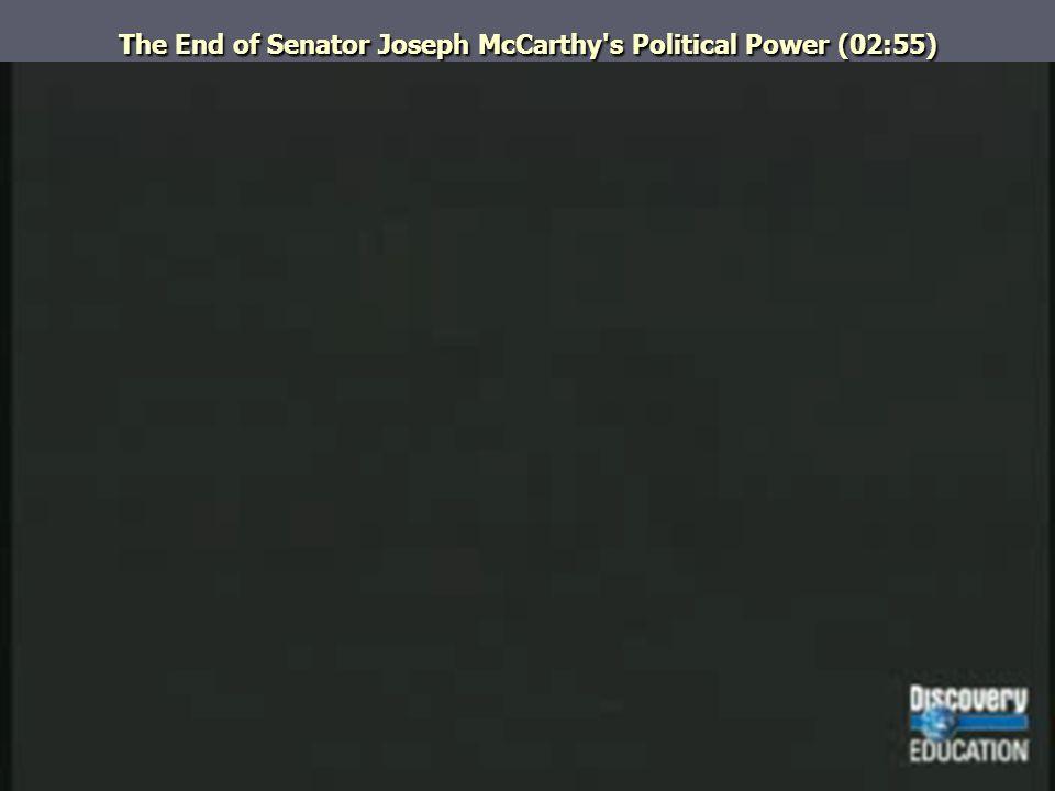 The End of Senator Joseph McCarthy s Political Power (02:55)