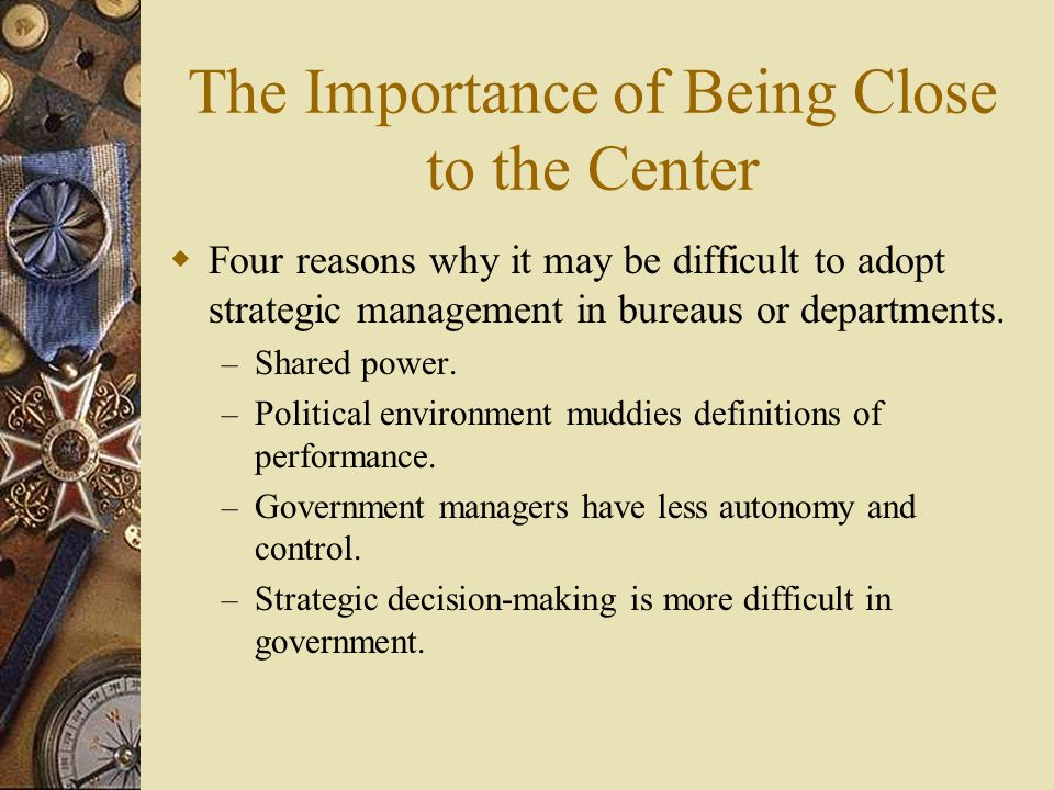 The Importance of Being Close to the Center