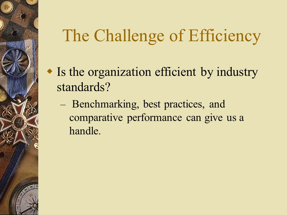 The Challenge of Efficiency