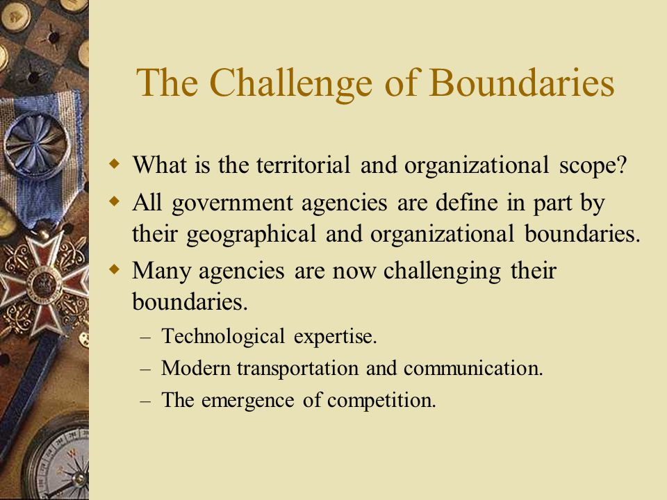The Challenge of Boundaries