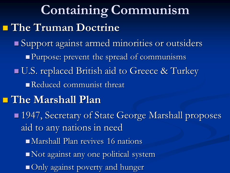 Containing Communism The Truman Doctrine The Marshall Plan