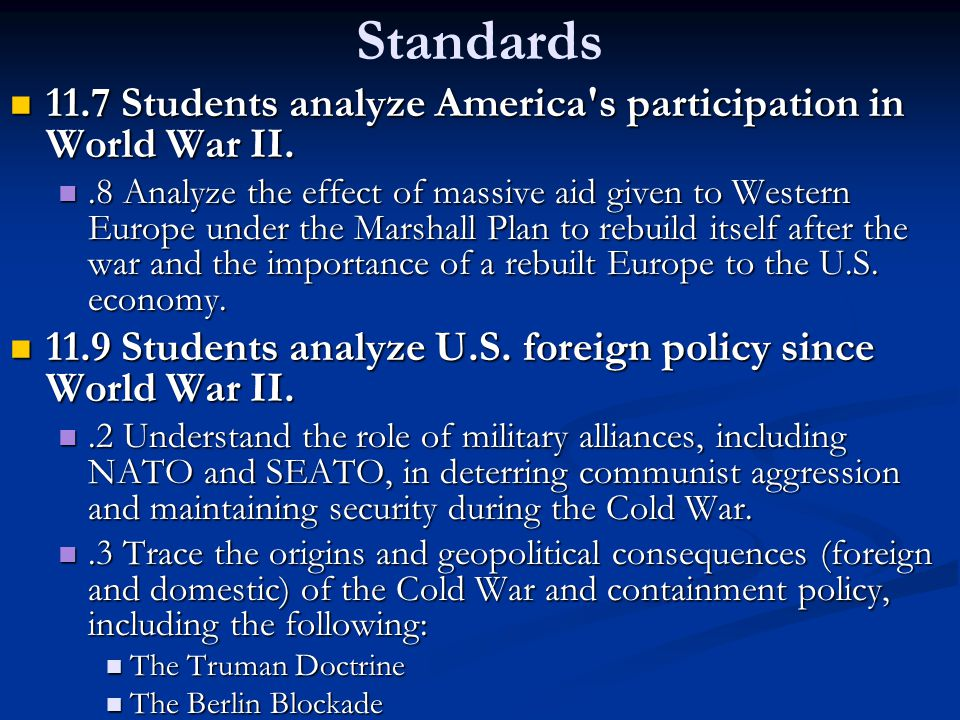 Standards 11.7 Students analyze America s participation in World War II.