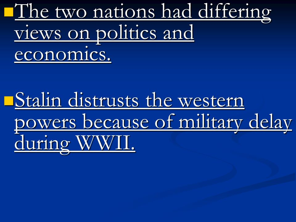 The two nations had differing views on politics and economics.