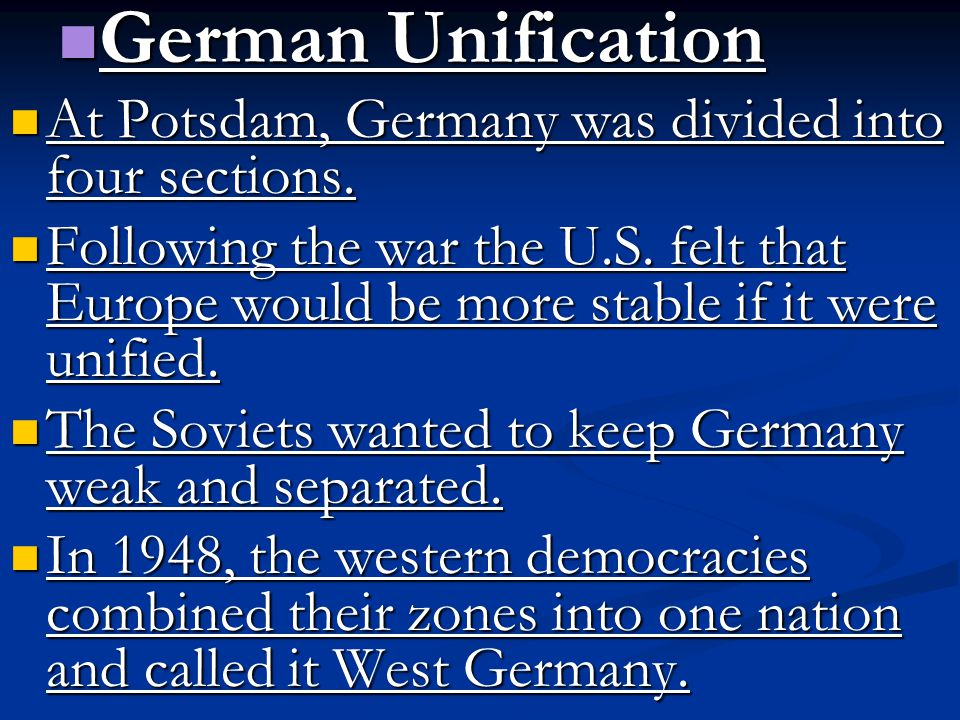 German Unification At Potsdam, Germany was divided into four sections.