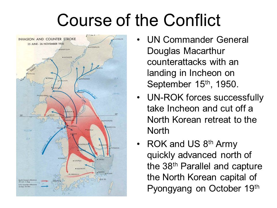 Course of the Conflict UN Commander General Douglas Macarthur counterattacks with an landing in Incheon on September 15th, 1950.