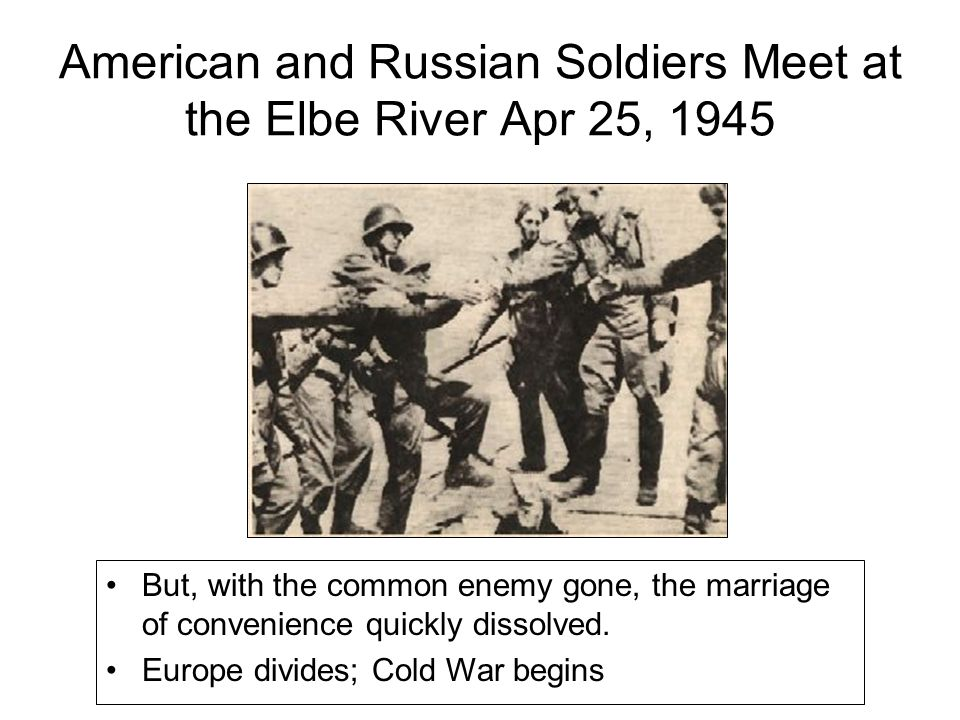 American and Russian Soldiers Meet at the Elbe River Apr 25, 1945