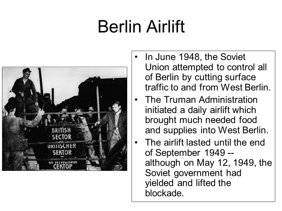 Berlin Airlift In June 1948, the Soviet Union attempted to control all of Berlin by cutting surface traffic to and from West Berlin.