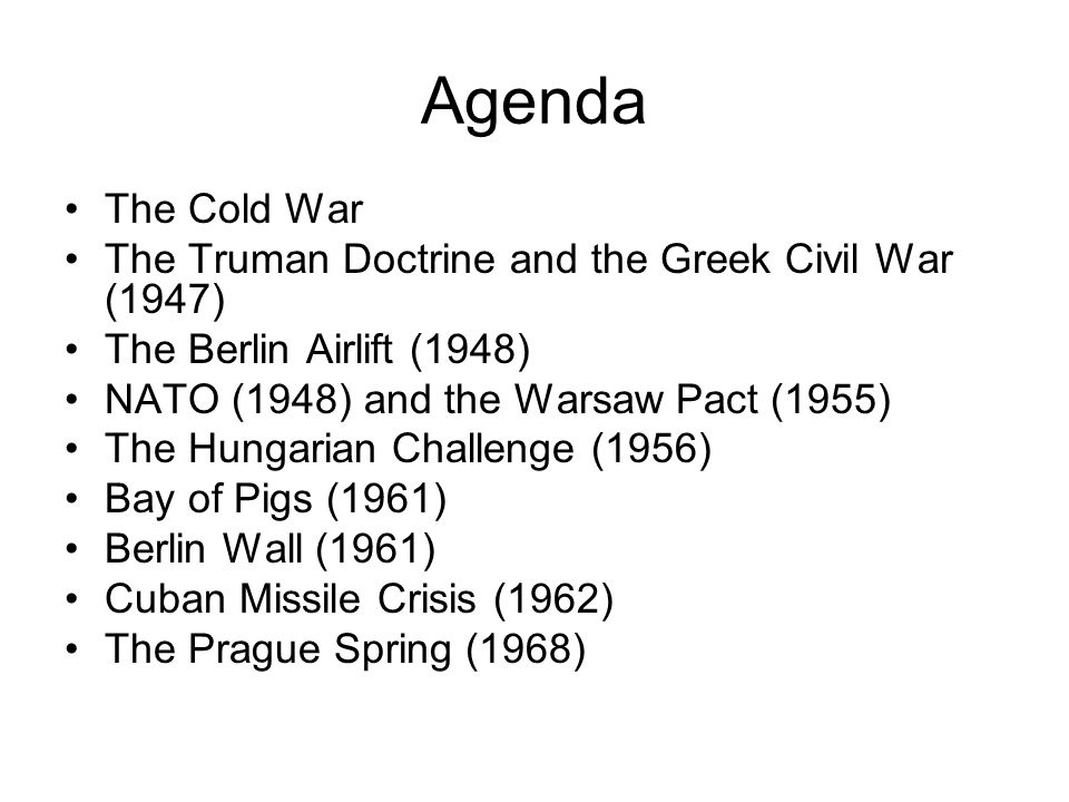 Agenda The Cold War The Truman Doctrine and the Greek Civil War (1947)