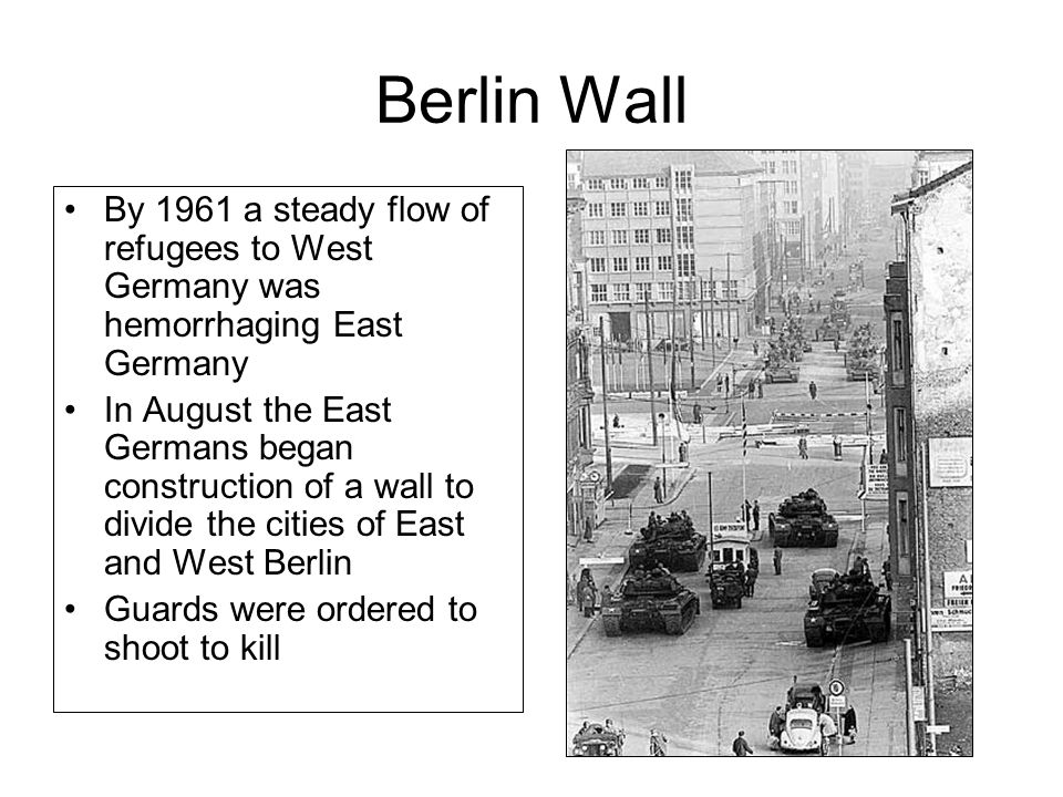 Berlin Wall By 1961 a steady flow of refugees to West Germany was hemorrhaging East Germany.